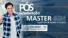 Engenharia de Gestão e Projetos – Master BIM - Polo Palmas - 2ª TURMA